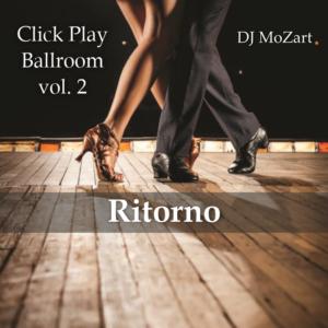 Click Play Ballroom vol. 2 Ritorno